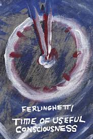 REVIEW: Time of Useful Consciousness by Lawrence Ferlinghetti