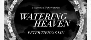 REVIEW: Watering Heaven by Peter Tieryas Liu