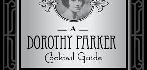 REVIEW: Under the Table: A Dorothy Parker Cocktail Guide