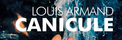 REVIEW: Canicule by Louis Armand