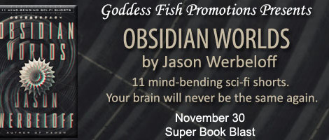 Obsidian Worlds: An excerpt + #giveaway from Jason Werbeloff