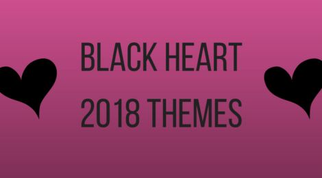 Black Heart's 2018 Themes
